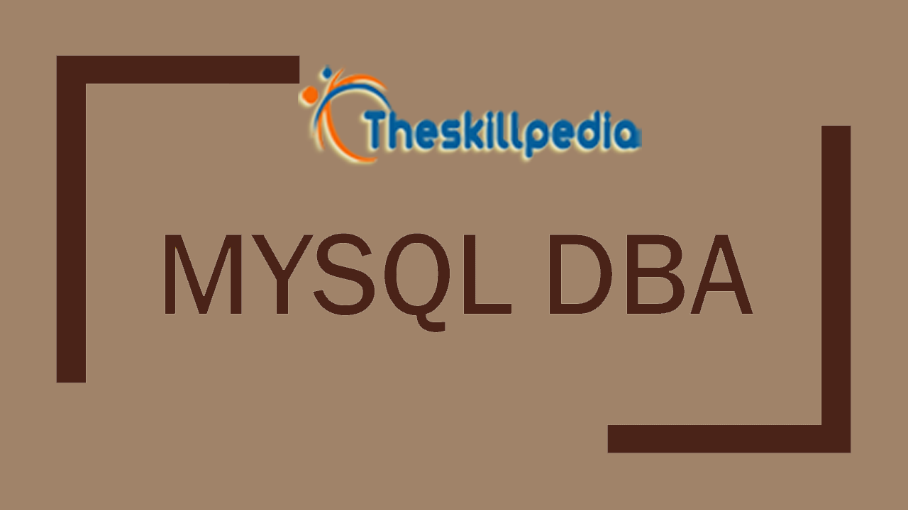 Mysql Dba Training Online The Skill Pedia