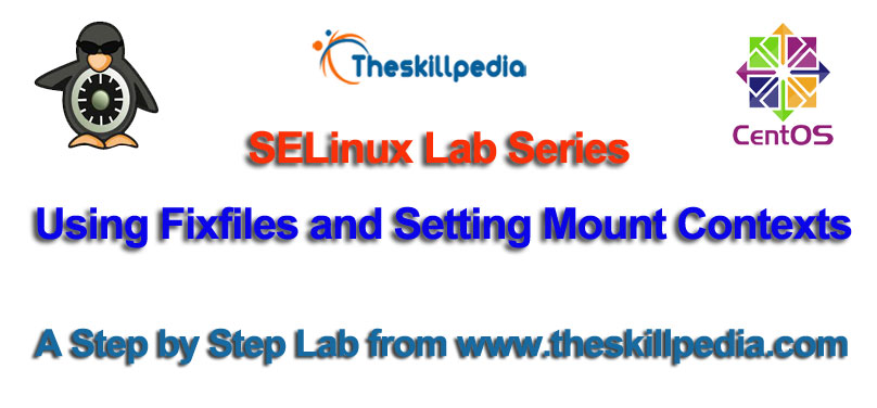Using Fixfiles and Setting Mount Contexts for SELinux