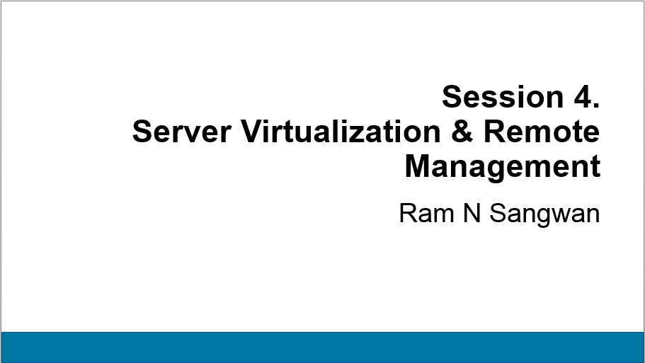 Session 4 Server Virtualization and Remote Management